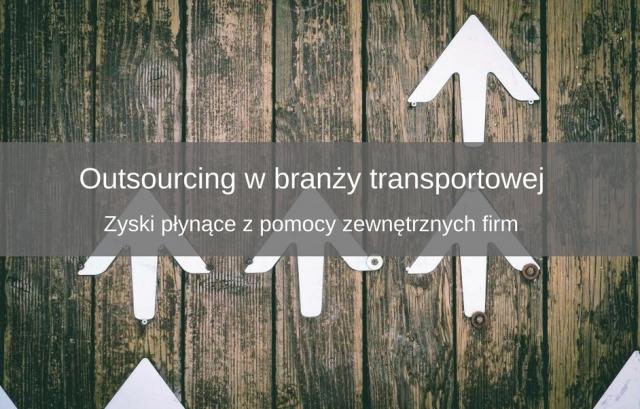Outsourcing w branzy transportowej