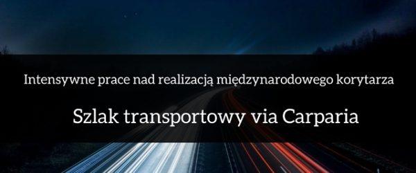 Szlak transportowy via Carparia odegra ważną rolę dla polskiej gospodarki
