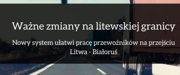 Ważne zmiany na litewskiej granicy