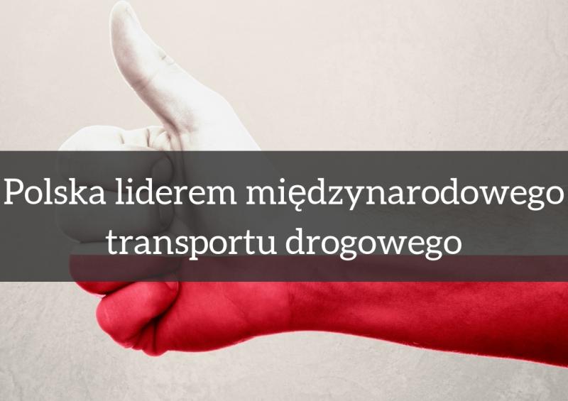 Polska liderem międzynarodowego transportu drogowego
